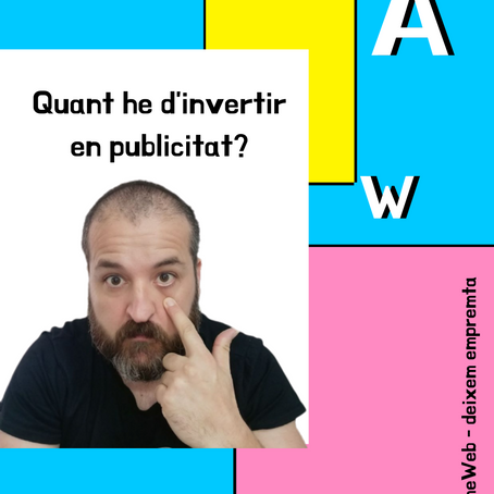 Quant he d'invertir en publicitat? Post i vídeo blog.