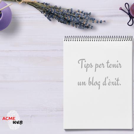 Tips per tenir un blog d'èxit.