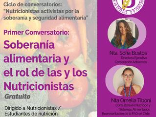 """1° Conversatorio: """"Nutricionistas activistas por la seguridad y soberanía alimentaria"""""""