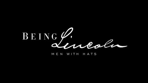 Being Lincoln: Men With Hats