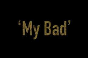 My Bad...