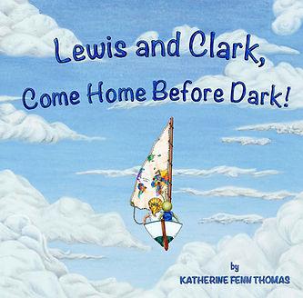 LewisAndClark,ComeHomeBeforeDark!.jpg