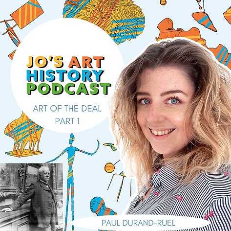 Jo's Art History Podcast. Ep. 3 - Art of The Deal Part 1. Paul Durand-Ruel