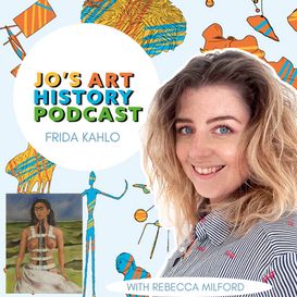 Episode 9 Freda Kahlo with Rebecca Mildord