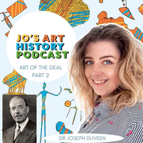 Episode 6 Art of The Deal - Part 2 - Sir Joseph Duveen