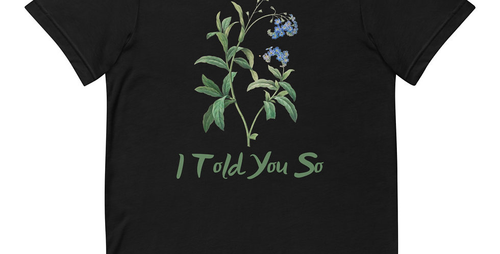 I Told You So Forget-Me-Not Tee
