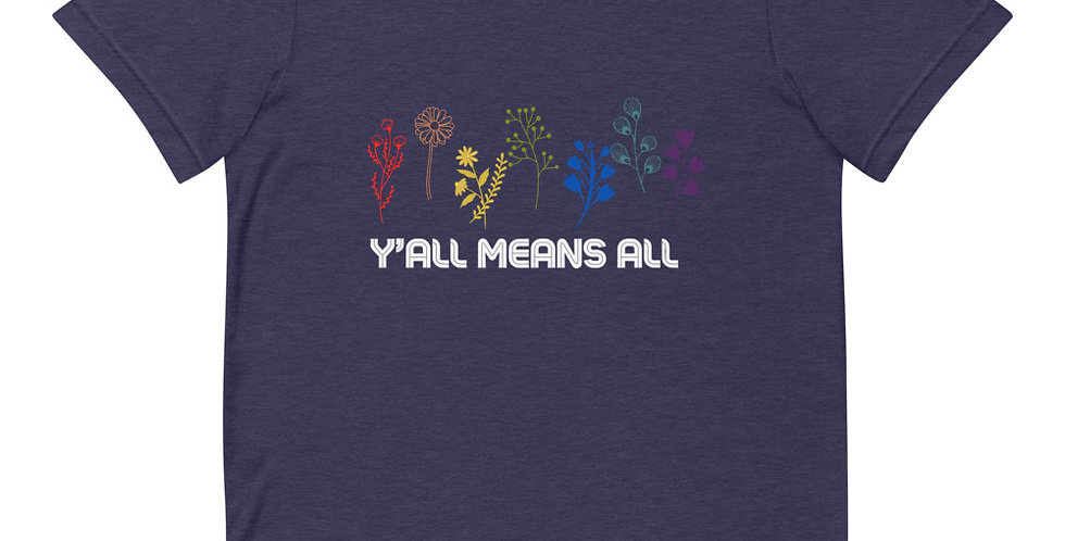 Y'all Means All Wildflower Pride Tee
