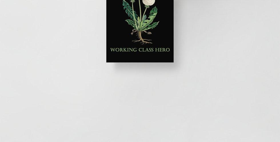 Working Class Hero Dandelion Poster