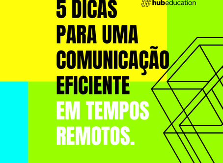5 dicas para uma comunicação eficiente em tempos remotos