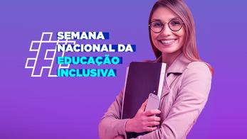 Semana Nacional da Educação Inclusiva