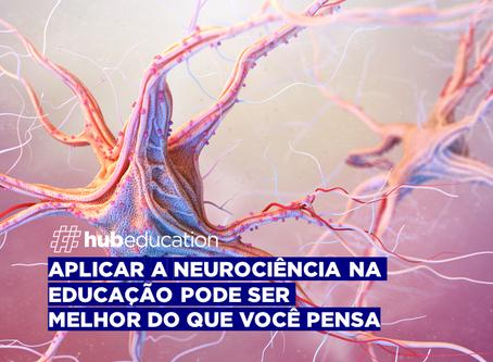 Aplicar a Neurociência na Educação pode ser melhor do que você pensa!