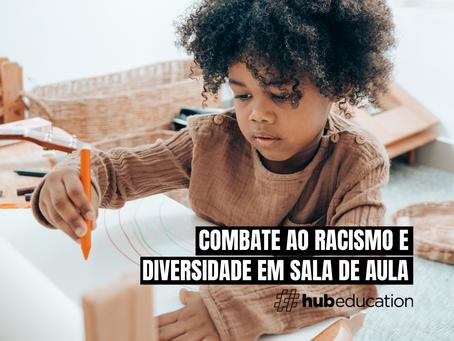 Combate ao racismo e diversidade em sala de aula