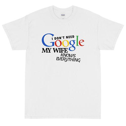 """Short Sleeve T-Shirt """"I Don't Need Google"""""""