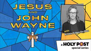 Jesus and John Wayne EPISODE 4: Fallen Warriors (The '10s - Today)