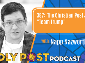 """Episode 387: The Christian Post & """"Team Trump"""" with Napp Nazworth"""