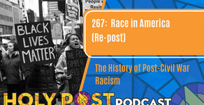 267: Race in America - The History of Post-Civil War Racism  (Re-post)