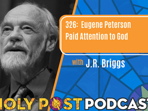 Episode 326: Eugene Peterson Paid Attention to God with J.R. Briggs