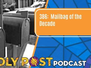 Episode 386: Mailbag of the Decade