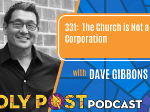 Ep 331: The Church is Not a Corporation with Dave Gibbons