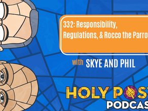 Ep 332: Responsibility, Regulations, & Rocco the Parrot