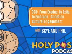 Ep 328: From Exodus, to Exile, to Embrace—The Future of Christian Cultural Engagement