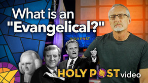 "What is an ""Evangelical?"" Holy Post Video"