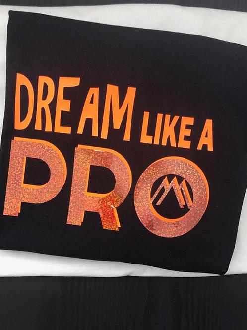 DREAM like a PRO tshirt