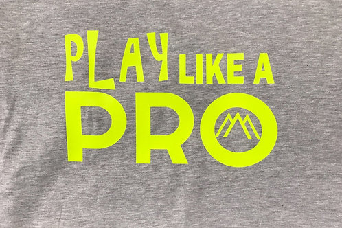 PLAY like a PRO tshirt