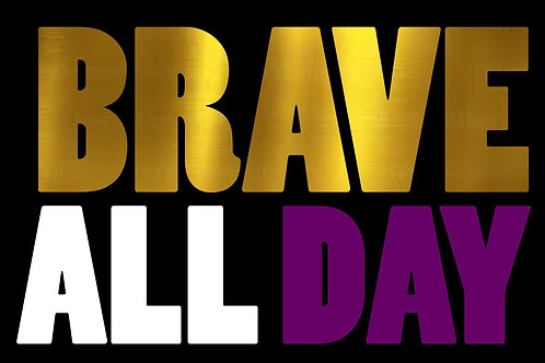 Brave All Day