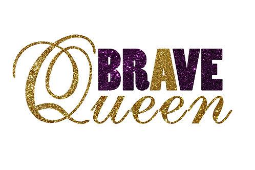 Brave Queen