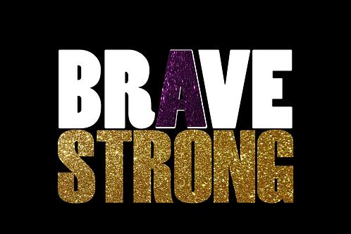 Brave Strong (glitter)