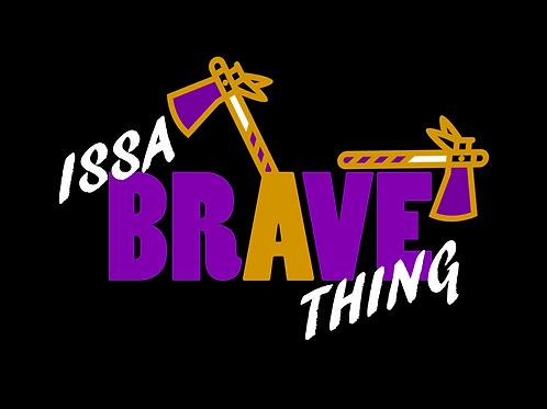 Issa Brave Thing tshirt