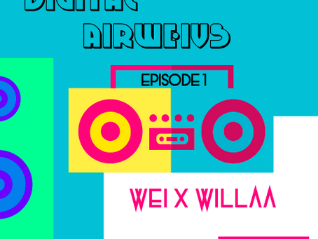 Wei to 2019 ~ Digital AirWeivs EP.1 Remastered & Rereleased