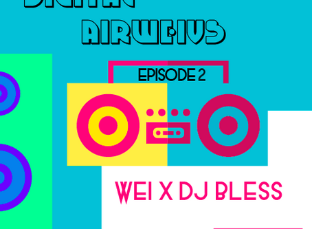 Digital AirWeivs 2: WEi X BLESS