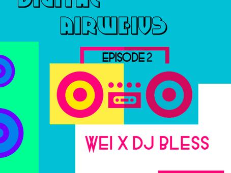 Digital AirWeivs 2: WEi X BLESS