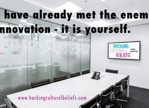 You have already met the enemy of innovation - it is yourself.