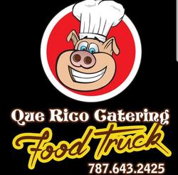 Que Rico Catering | Food Trucks PR | Gastronomia Urbana Movil | GUMPR