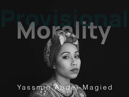 Provisional morality - a provocation from Yassmin Abdel-Magied