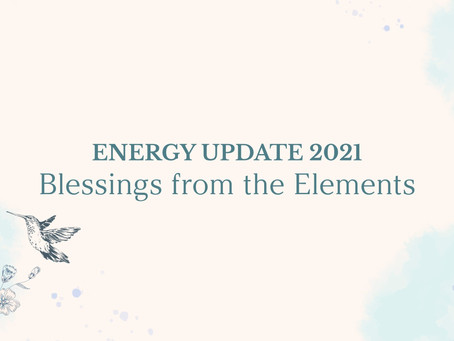 Energy Update 2021 - Blessings from the Five Elements