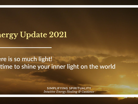 Energy Update 2021 – Ascension, Growth & Healing