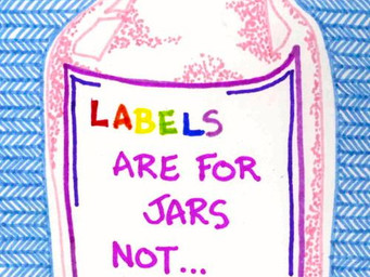 LABELS ARE FOR JARS. NOT FOR PEOPLE.