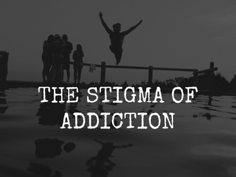 The Stigma of Addiction