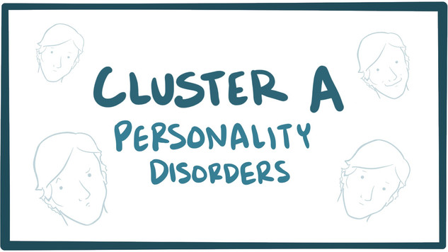 Cluster A personality disorders (paranoid, schizoid, schizotypal) - causes & symptoms