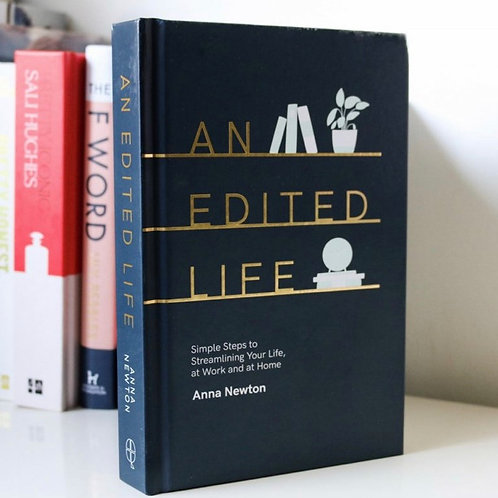An Edited Life: Simple Steps to Streamlining your Life, at Work and at Home