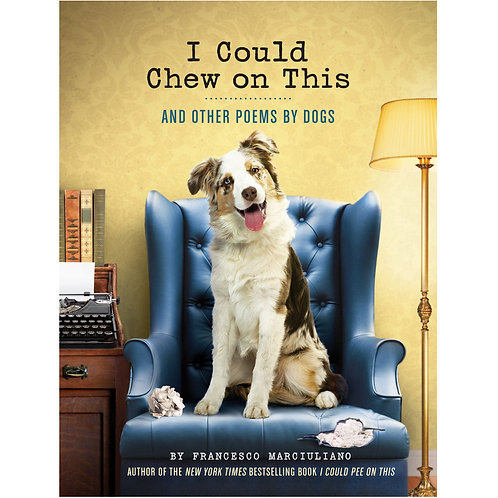 I Could Chew on This and Other Poems by Dogs by Chronicle Books