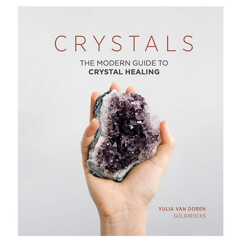 CRYSTALS The Modern Guide to Crystal Healing by Chronicle Books
