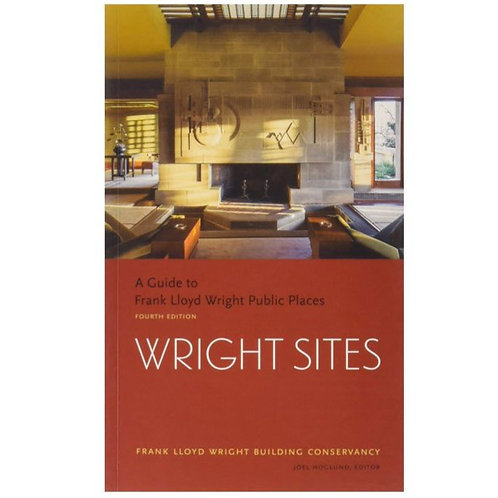 Wright Sites: A Guide to Frank Lloyd Wright Public Places by Chronicle Books