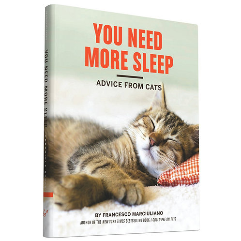 You Need More Sleep: Advice from Cats by Chronicle Books