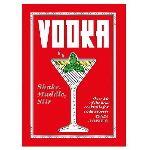 Vodka: Shake, Muddle, Stir by Chronicle Books