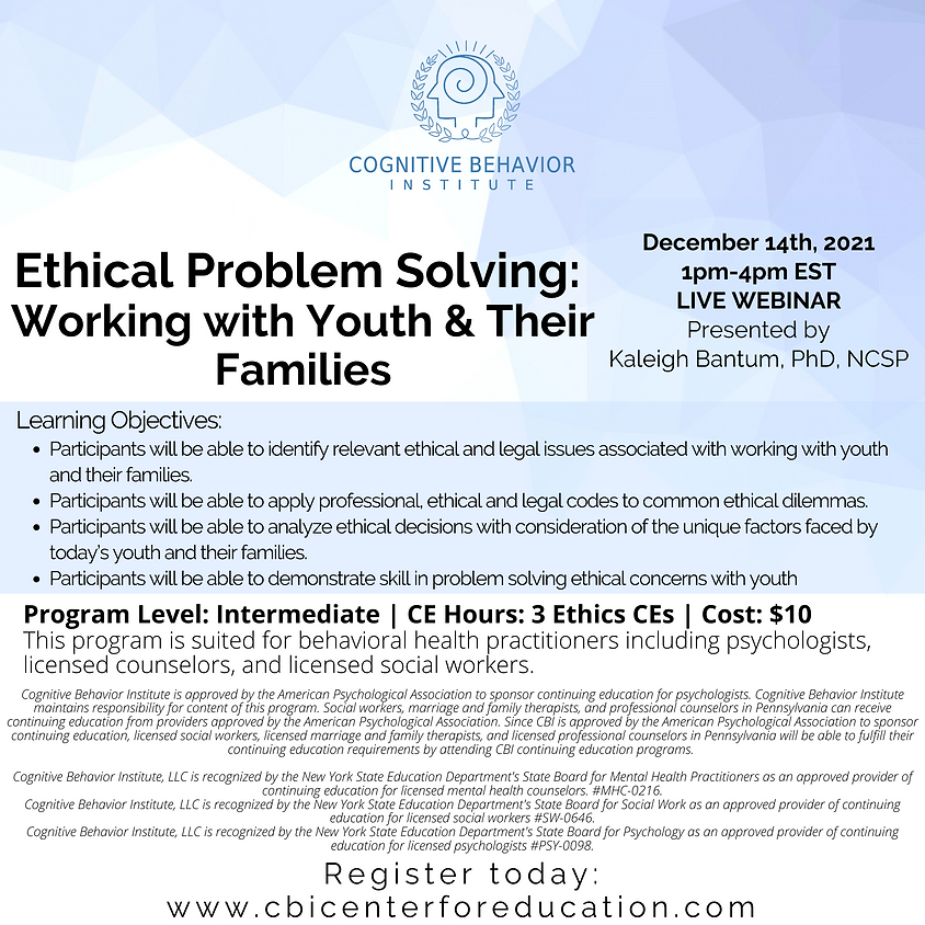 Ethical Problem Solving : Working with Youth & their Families